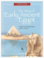 The Story of Early Ancient Egypt, Prehistoric and Old Kingdom Egypt (20,000 – 2,181 B.C.) - Cover